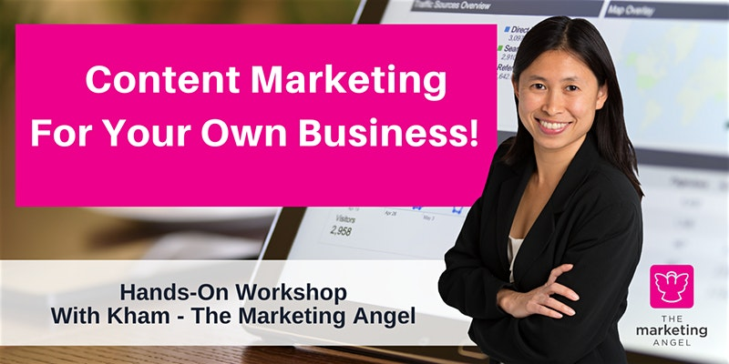 HANDS-ON WORKSHOP: Content Marketing For Your Own Business
