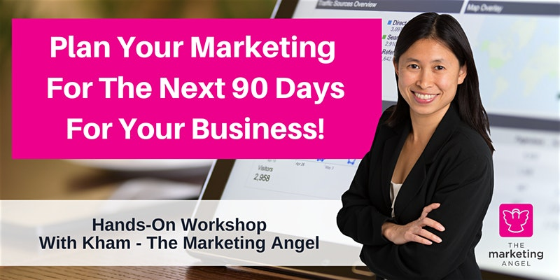 HANDS-ON WORKSHOP – Plan Your Marketing For The Next 90 Days – Small Biz